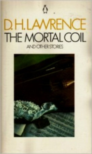 Könyv: The mortal coil and other stories (D.H. Lawrence)