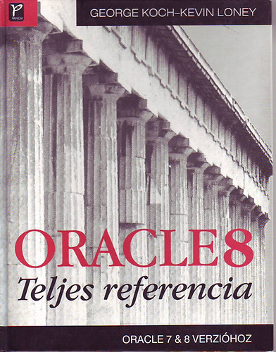 Könyv: ORACLE 8 Teljes referencia (Georg Koch-Kevin Loney)