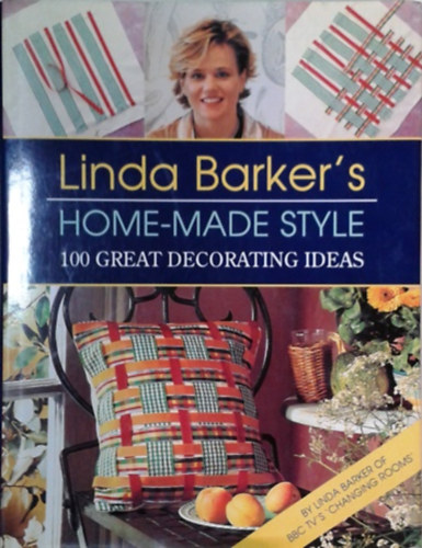 Könyv: Linda Barkers Home-Made Style - 100 Great Decorating Ideas (Linda Barker)