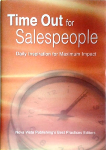 Könyv: Time Out for Salespeople - Daily Inspiration for Maximum Impact ()