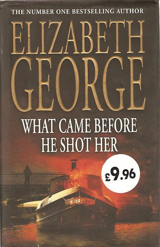 Könyv: What Came Before He Shot Her (Elizabeth George)