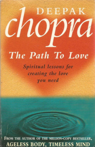 Könyv: The Path to Love (Deepak Chopra)