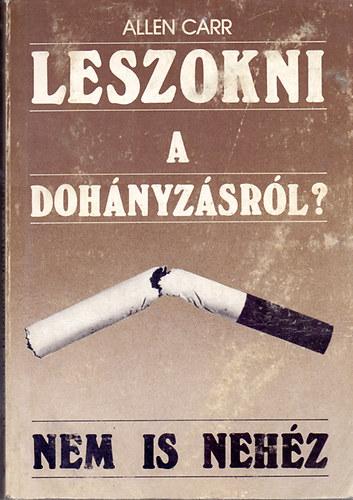 Könyv: Rövid úton leszokni a dohányzásról (Allen Carr)