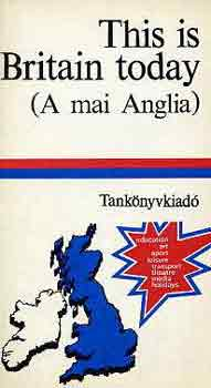 Könyv: This is Britain today (A mai Anglia) (Szentirmay Lyane)