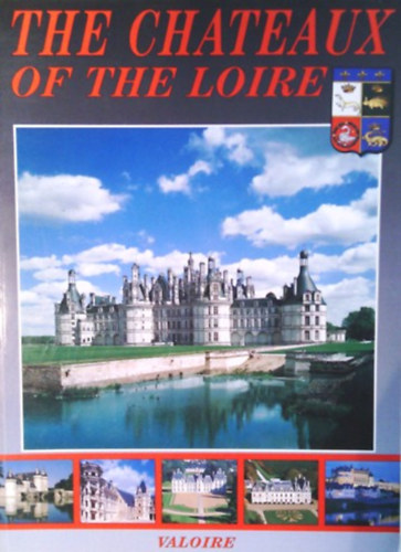 Könyv: The Chateaux of the Loire (64 locations - 291 photos) ()