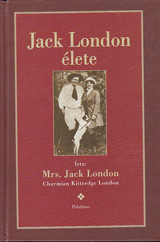Könyv: Jack London élete (Mrs. Jack London)